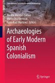 Archaeologies of Early Modern Spanish Colonialism (eBook, PDF)