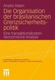 Die Organisation der brasilianischen Grenzsicherheitspolitik (eBook, PDF)