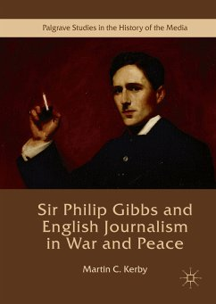 Sir Philip Gibbs and English Journalism in War and Peace (eBook, PDF)
