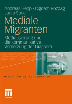Mediale Migranten (eBook, PDF) - Hepp, Andreas; Bozdag, Cigdem; Suna, Laura