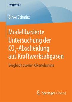 Modellbasierte Untersuchung der CO2-Abscheidung aus Kraftwerksabgasen (eBook, PDF) - Schmitz, Oliver