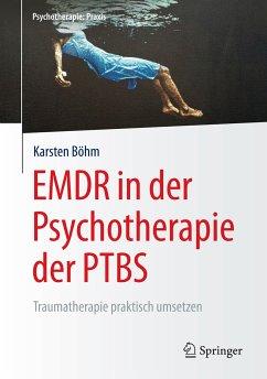 EMDR in der Psychotherapie der PTBS (eBook, PDF) - Böhm, Karsten
