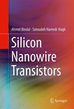 Silicon Nanowire Transistors (eBook, PDF) - Bindal, Ahmet; Hamedi-Hagh, Sotoudeh