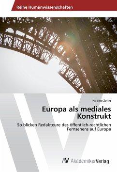 Europa als mediales Konstrukt