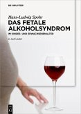 Das Fetale Alkoholsyndrom (eBook, PDF)