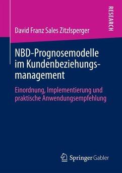 NBD-Prognosemodelle im Kundenbeziehungsmanagement (eBook, PDF) - Zitzlsperger, David