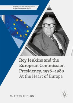 Roy Jenkins and the European Commission Presidency, 1976 –1980 (eBook, PDF)