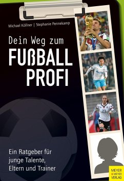 Dein Weg zum Fußballprofi - Köllner, Michael;Pennekamp, Steffi