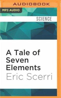 A Tale of Seven Elements - Scerri, Eric