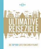 Lonely Planet Ultimative Reiseziele