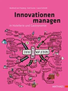 Innovationen managen in Hotellerie und Gastronomie - Freyberg, Burkhard von; Gruner, Axel; Schmidt, Laura