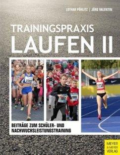 Trainingspraxis Laufen 2 - Pöhlitz, Lothar; Valentin, Jörg