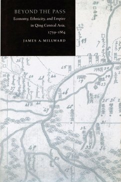 Beyond the Pass: Economy, Ethnicity, and Empire in Qing Central Asia, 1759-1864 - Millward, James A.