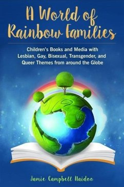 A World of Rainbow Families: Children´s Books a...