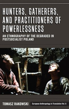 Hunters, Gatherers, and Practitioners of Powerlessness - Rakowski, Tomasz