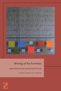 Writing of the Formless - Rodríguez Matos, Jaime