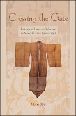 Crossing the Gate: Everyday Lives of Women in Song Fujian (960-1279)