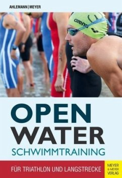 Open Water Schwimmtraining - Ahlemann, Günter; Meyer, Jochen