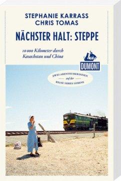 Nächster Halt: Steppe (DuMont Reiseabenteuer)