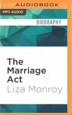 The Marriage ACT: The Risk I Took to Keep My Best Friend in America...and What It Taught Us about Love