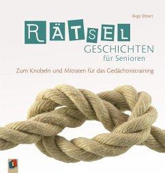 Rätselgeschichten für Senioren - Ebbert, Birgit
