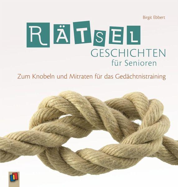 Rätselgeschichten Für Senioren Von Birgit Ebbert Portofrei Bei