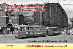 Straßenbahnszenen Hamburg - Flensburg - Kiel - Dirk, Ollroge