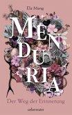 Der Weg der Erinnerung / Menduria Bd.3