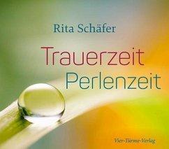 Trauerzeit - Perlenzeit - Schäfer, Rita