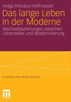 Das lange Leben in der Moderne (eBook, PDF) - Pelizäus-Hoffmeister, Helga