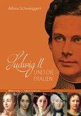 Ludwig II. und die Frauen (eBook, ePUB)