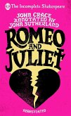 Incomplete Shakespeare: Romeo & Juliet (eBook, ePUB)