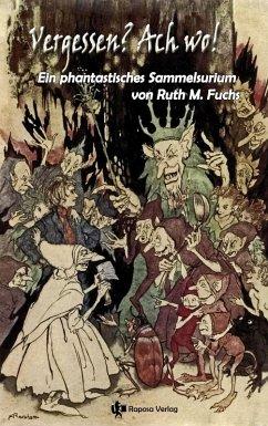 Vergessen? Ach wo! (eBook, ePUB) - Fuchs, Ruth M.