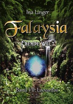 Locvantos / Falaysia - Fremde Welt Bd.7 (eBook, ePUB) - Linger, Ina