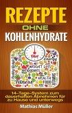 Rezepte ohne Kohlenhydrate-14-Tage-System mit 112 leckeren Rezepten zum dauerhaften Abnehmen für zu Hause und unterwegs (eBook, ePUB)