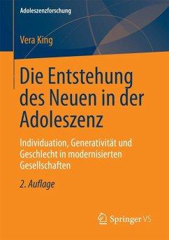 Die Entstehung des Neuen in der Adoleszenz (eBook, PDF) - King, Vera