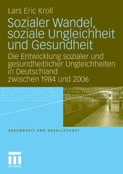 Sozialer Wandel, soziale Ungleichheit und Gesundheit (eBook, PDF) - Kroll, Lars Eric