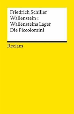 Wallenstein I. Wallensteins Lager. Die Piccolomini (eBook, ePUB)
