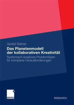 Das Planetenmodell der kollaborativen Kreativität (eBook, PDF) - Steiner, Gerald