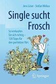 Single sucht Frosch (eBook, PDF)
