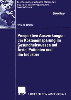 Prospektive Auswirkungen der Kosteneinsparung im Gesundheitswesen auf Ärzte, Patienten und die Industrie (eBook, PDF) - Reichl, Verena