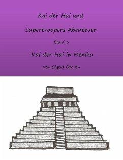 Kai der Hai und Supertroopers Abenteuer Band 5 (eBook, ePUB)