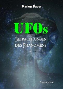 UFOs: Betrachtungen des Phänomens (eBook, ePUB)