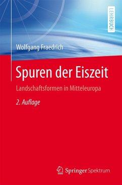 Spuren der Eiszeit (eBook, PDF) - Fraedrich, Wolfgang