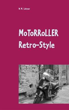 Motorroller Retro-Style (eBook, ePUB) - Lehmer, Wolfgang M.