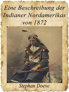 Eine Beschreibung der Indianer Nordamerikas von 1872 (eBook, ePUB)