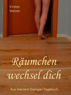 Räumchen wechsel dich (eBook, ePUB) - Steiner, Kirsten