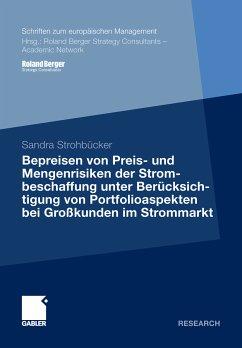 Bepreisen von Preis- und Mengenrisiken der Strombeschaffung unter Berücksichtigung von Portfolioaspekten bei Großkunden im Strommarkt (eBook, PDF)