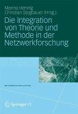 Die Integration von Theorie und Methode in der Netzwerkforschung (eBook, PDF)