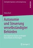 Autonomie und Steuerung verselbständigter Behörden (eBook, PDF)